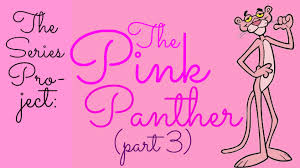 series project pink panther 3 craveonline
