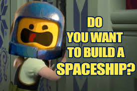 Lego Movie Memes - do you wanna build a spaceship the lego movie know your meme
