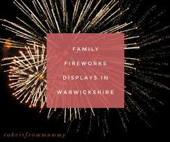 family fireworks displays and bonfire night in warwickshire 2017