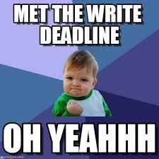Yeahhh Meme - met the write deadline success kid meme on memegen