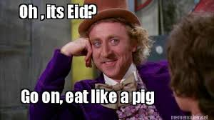 Overeating Meme - why muslims end up overeating on eid
