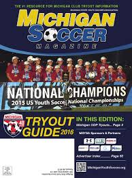 michigan soccer magazine spring 2016 tryout guide by msysa issuu