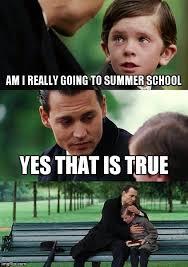 Summer School Meme - finding neverland meme imgflip