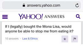 What Is A Meme Yahoo Answers - answersyahoocom yahoo answers if i legally bought the mona lisa
