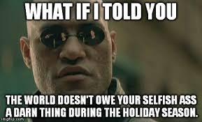 Selfish Meme - matrix morpheus meme imgflip