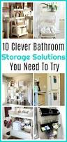 Clever Bathroom Storage Ideas by Bathroom Storage Solutions 10 Clever Ideas You Need To Try