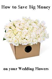 how to save money on wedding flowers on a budget how to save money on flowers for your wedding