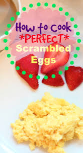 How To Make Really Good Scrambled Eggs by How To Cook The Perfect Scrambled Eggs Pinteresting Plans