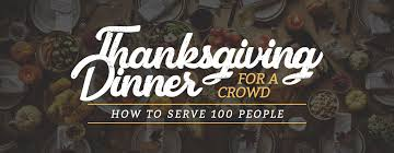 thanksgiving dinner for a crowd how to prepare a meal for 100