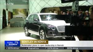bentley showroom bentley motors plans to open dealership in kenya youtube