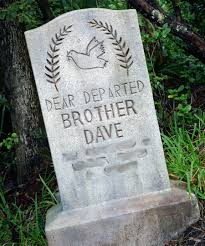 finish that tombstone u0027dear departed brother dave u0027 at magic