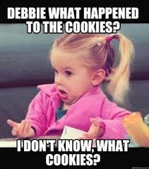Debbie Meme - meme creator debbie what happened to the cookies i don t know
