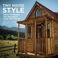 tiny house style ideas to design and decorate your tiny house