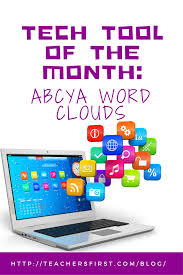 tech tool of the month abcya word clouds teachersfirst
