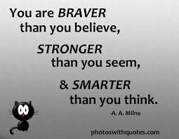picture quote you are braver than you believe