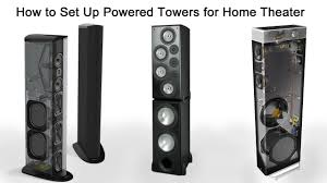 best home theater system for money how to set up powered tower speakers for home theater youtube