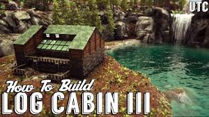 log cabin 3 ark building tutorial how to build a house in