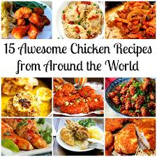 15 awesome chicken recipes from around the world