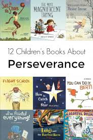 12 Children S Books That Teach Perseverance Children S Books About Colors
