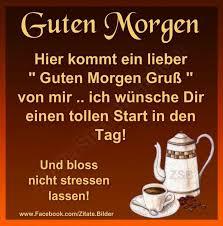 sprüche morgen 353 best guten morgen images on sayings smileys
