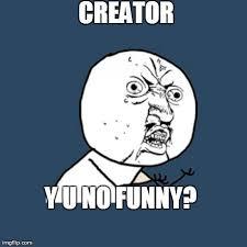 Yu No Meme Creator - y u no meme imgflip