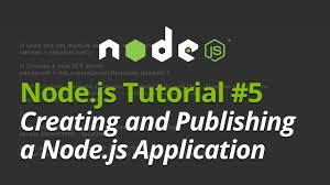 node js quick tutorial node js tutorial 5 creating and publishing a node js