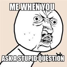 Rage Meme Creator - awesome meme in http mememaker us dumb question rage face
