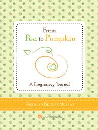 pregnancy journal book book review of from pea to pumpkin