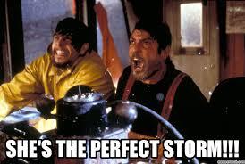 Storm Meme - the perfect storm