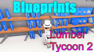 roblox lumber tycoon 2 tutorial blueprints youtube