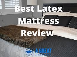 best latex mattress u2013 2017 reviews and top picks