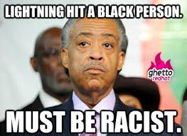 Funny Democrat Memes - al sharpton knows best ghetto red hot
