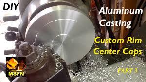 diy aluminum casting custom rim center caps p3 msfn youtube