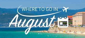 where to go on in august