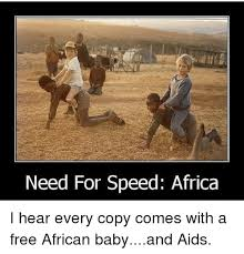 African Meme - need for speed africa i hear every copy comes with a free african