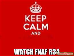 Keep Calm Meme - watch fnaf r34 meme keep calm 13128 memeshappen