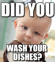 Washing The Dishes Meme - did you sceptical baby meme on memegen