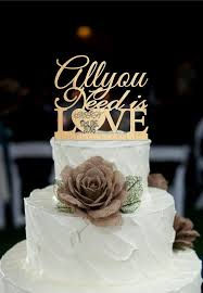 all you need is cake topper wedding cake topper all you need is rustic wedding cake