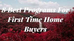8 best programs for first time home buyers youtube
