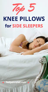 bed pillows for side sleepers top 5 knee pillows for side sleepers feel pain relief