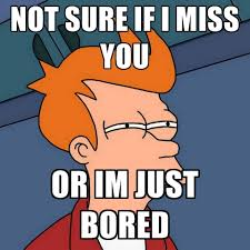 Funny I Miss You Memes - i miss you memes image memes at relatably com