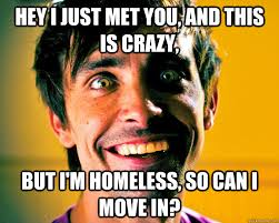 Crazy Boyfriend Meme - meme when you meet a psycho hey i just met you and this is