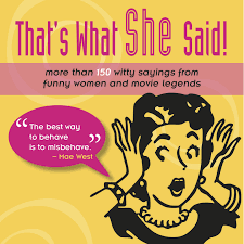 that s what she said more than 150 witty sayings from