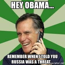 Texts From Mitt Romney Meme - hey obama remember when i told you russia was a threat