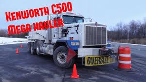 kenworth c500 kenworth c500 mega hauler youtube