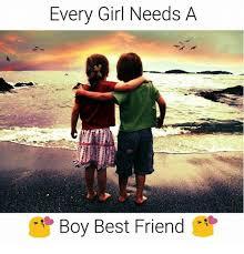 Boy Girl Memes - 25 best memes about every girl needs a boy best friend
