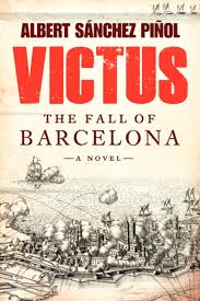 Flags Of Our Fathers Book Summary Review Victus U2013 The Fall Of Barcelona By Albert Sánchez Pinol