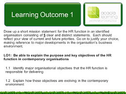 objectives of mission statement managing and co ordinating the human resources function 5mhr 4 learning outcome 1 draw up a short mission statement
