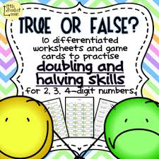 true or false doubling and halving worksheets and games complete set