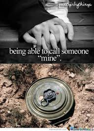 Mine Meme - being able to call someone mine by bakoahmed meme center